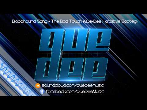 Bloodhound Gang   The Bad Touch QueDee Hardstyle Bootleg
