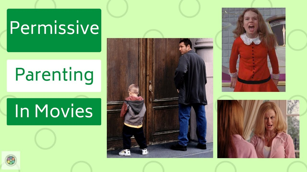 Permissive Parenting Examples In Movies Youtube