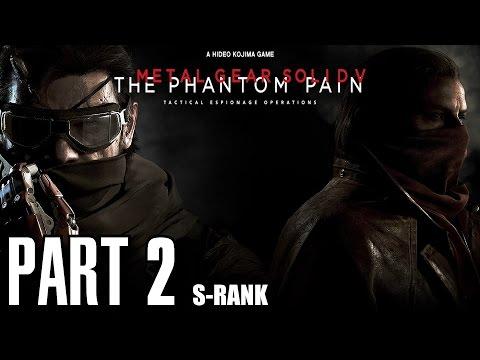 Metal Gear Solid 5 The Phantom Pain Part 2 - Phantom Limbs, S-Rank, All Objectives