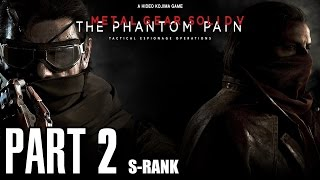 Metal Gear Solid 5 The Phantom Pain Part 2 - Phantom Limbs, S-Rank, All Objectives