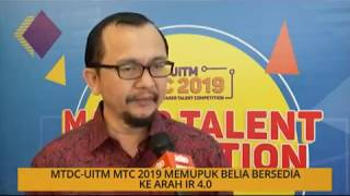 MTDC UiTM MTC 2019 memupuk belia bersedia ke arah IR 4 0