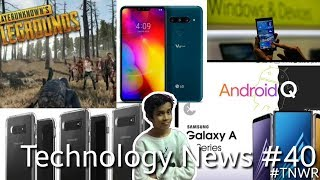 Technology News #40 - Samsung S10, PUBG zombies, Android Q, Windows ...