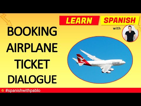 Spanish Conversation: Booking A Plane Ticket At The Travel Agency Tutorial