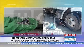 ¡Fatal! Una persona muerta y otra herida al impactar moto con camión en Danlí