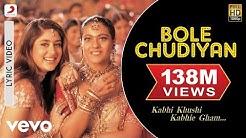 Bole Chudiyan Best Lyric - K3G|Amitabh|Shah Rukh Khan|Hrithik|Kajol|Kareena|Alka Yagnik