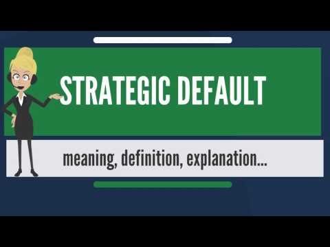 what-is-strategic-default?-what-does-strategic-default-mean?-strategic-default-meaning-&-explanation