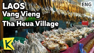 【K】Laos Travel-Vang Vieng[라오스 여행-방비엥]타흐아 마을, 젓갈/Tha Heua/Salted seafood/Sticky rice/Khao Niew