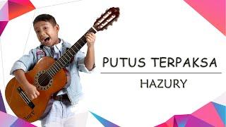 Putus Terpaksa cover by Hazury