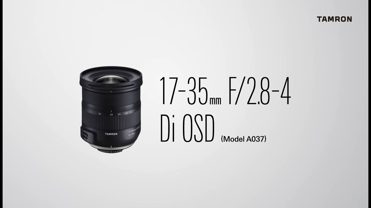 Tamron 17-35mm F/2.8-4 Di OSD Model A037 Promotional Video - YouTube
