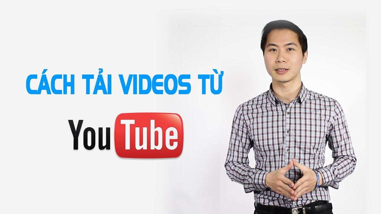 CÁCH TẢI VIDEOS TỪ YOUTUBE