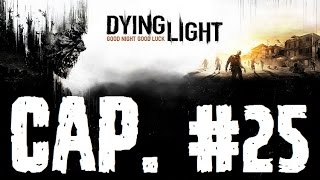 Dying Light | Let's Play en Español | Capitulo 25
