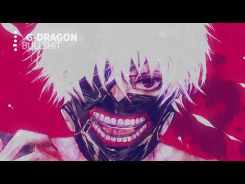 【Nightcore】- Bullshit  🎶 G-Dragon