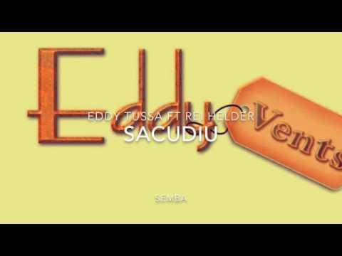 SEMBA - Eddy Tussa ft Rei Helder - Sacudiu