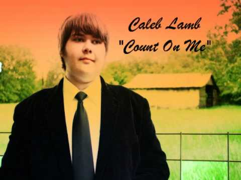 Count On Me by Caleb Lamb