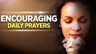 Daily Encouraging Prayers F๐r God's Protection and Blessings
