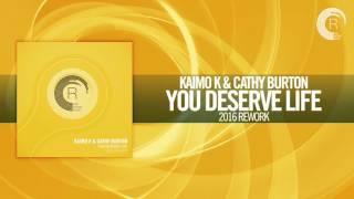 Скачать Kaimo K Cathy Burton You Deserve Life 2016 Rework RNM
