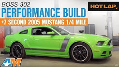 2013 Ford Mustang Boss 302 Performance Build + 7 Second 2005 Mustang GT Drag Pulls - Hot Lap