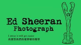 Ed Sheeran Photograph【中英字幕 Ch&Eng Sub】.mp4