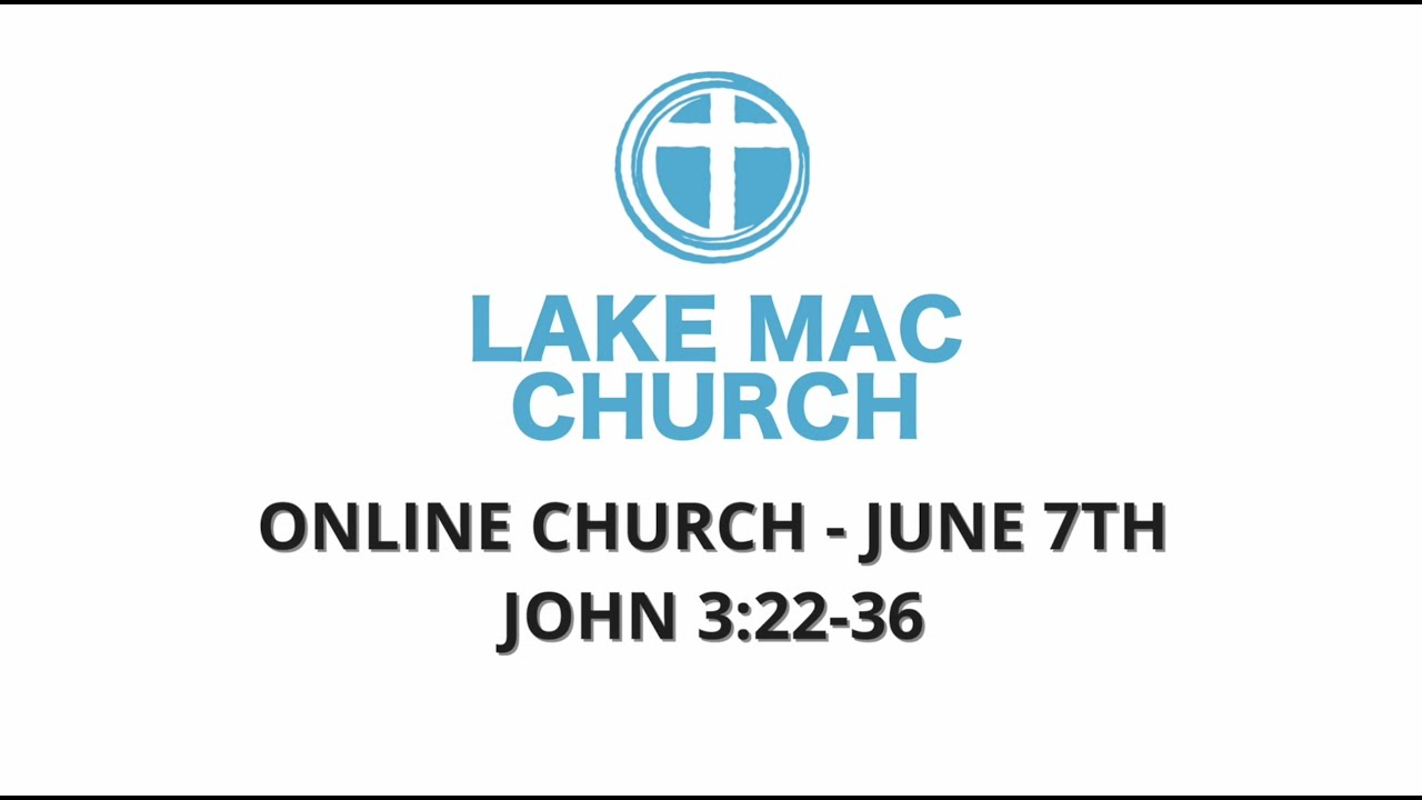 Church for June 7th – John 3:22-36