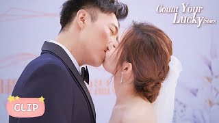 Happy Wedding! Wen Xi And Mu Yang ▶ Count Your Lucky Stars EP 23 Clip