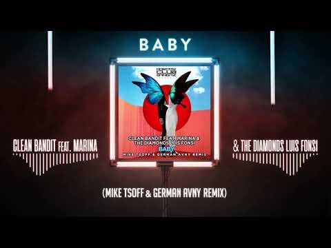 Clean Bandit Feat. Marina & The Diamonds & Luis Fonsi - Baby (Mike Tsoff & German Avny Remix)