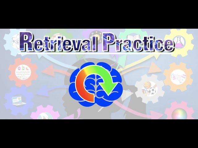Retrieval Practice (New Video)