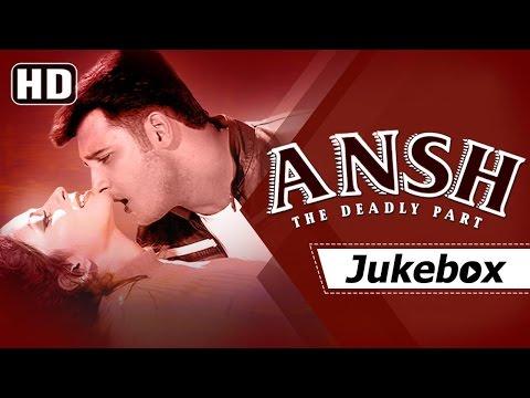 All Songs Of Ansh - The Deadly Part {HD} - Sharbani Mukherji - Rajat Bedi - Nadeem Shravan Hits