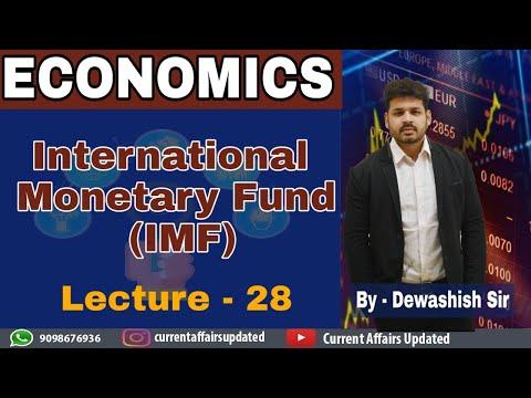 Economics- Lecture 28 International Monetary Fund (IMF)