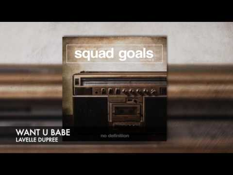 Lavelle Dupree - Want U Babe (Taken from Squad Goals EP vol. 2)