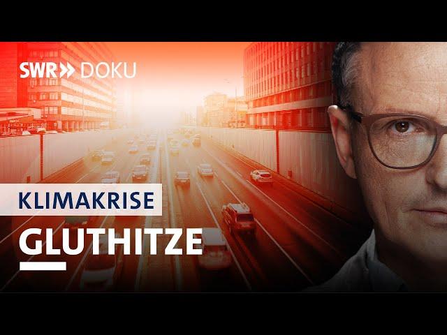 Hitze und Wohnen – Gefahr fürs Leben | Axel Wagner und die Klimakrise (5/5) | SWR Doku