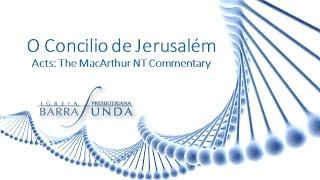 Exposição Bíblica - O Concílio de Jerusalém  por  Pr. Mauro Meister