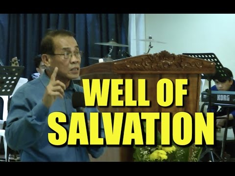 '' WELL OF SALVATION '' -  Rev. Edgardo V. Camalon