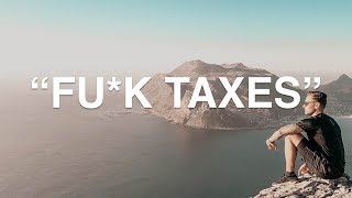 HOW TO PAY ZERO TAXES.... WHILE TRAVELING THE WORLD!