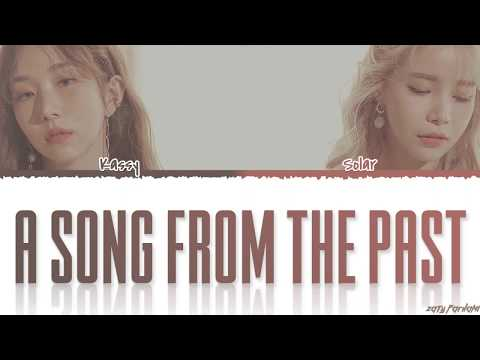 SOLAR, KASSY - 'A SONG FROM THE PAST' (이 노랜 꽤 오래된 거야 ) Lyrics [Color Coded_Han_Rom_Eng]
