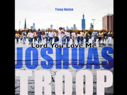 Joshua's Troop -- Lord You Love Me