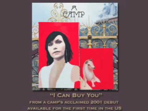 A Camp - I Can Buy You [AUDIO]