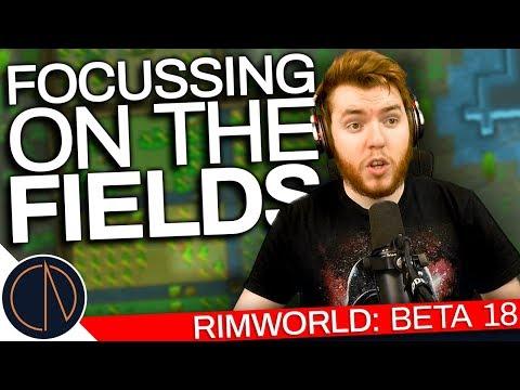 RimWorld: Beta 18 | FOCUSING ON THE FIELDS (#37)