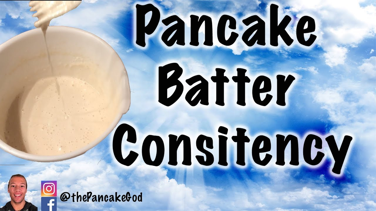 The Secret To Make Pancake Batter The Right Consistency Water To Mix Ratio Youtube