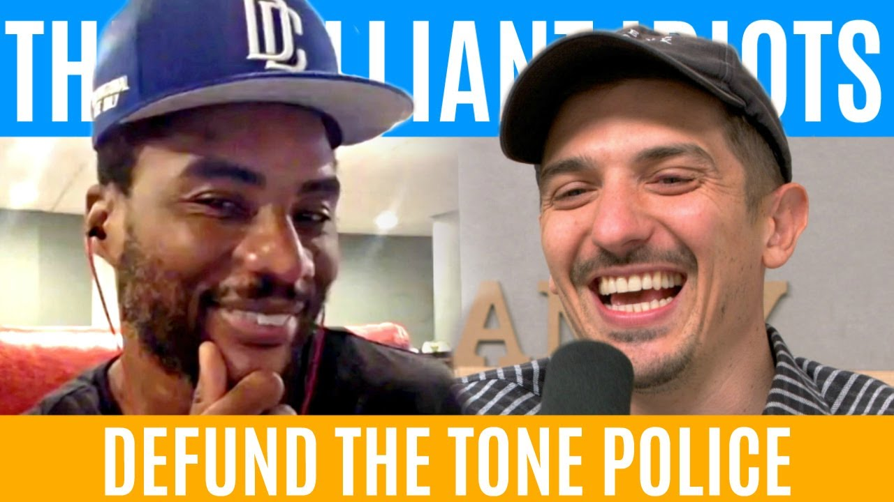 Defund The Tone Police | Brilliant Idiots with Charlamagne Tha God and Andrew Schulz