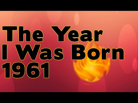 The Year I Was Born 1961