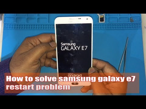 how to solve Samsung galaxy e7 restart problem