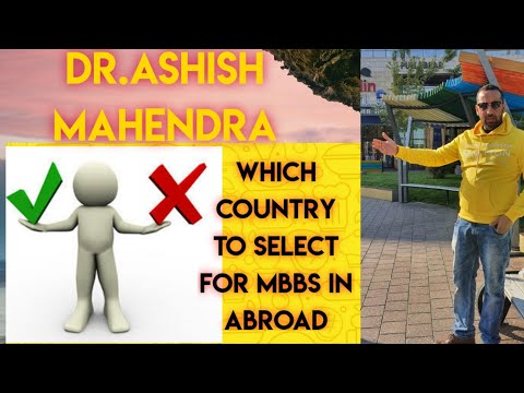 MBBS Abroad for Indian Students 2020 | Best Countries for Mbbs- by Dr.Ashish Mahendra