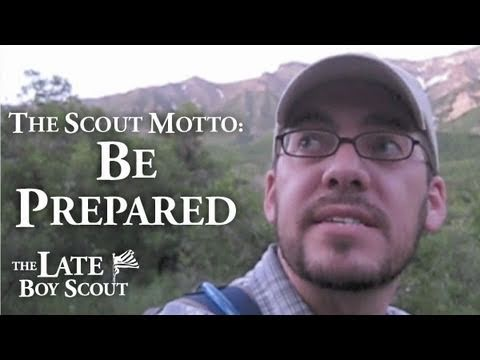 The Scout Motto: Be Prepared