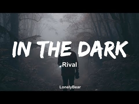 Rival - In The Dark (feat. Max Landry)(Lyrics / Lyric Video)