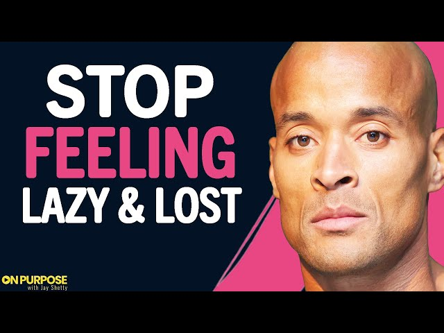 DO THIS To Cure Your LAZINESS TODAY (Eye Opening Speech)| David Goggins & Jay Shetty