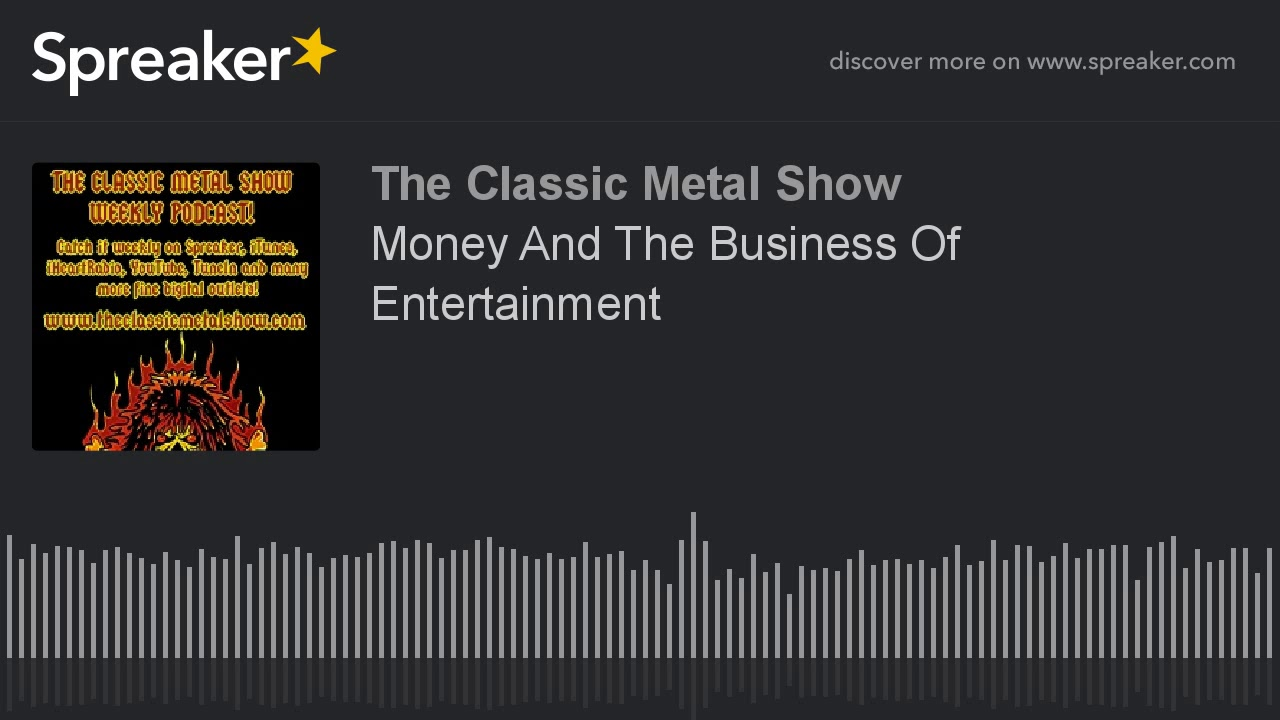 Money And The Business Of Entertainment