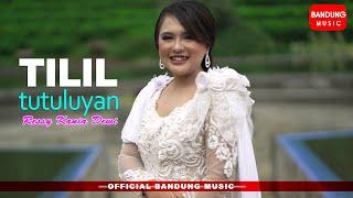 Tilil Tutuluyan - Ressy Kania Dewi [Official Bandung Music]