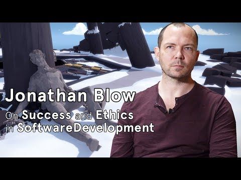 Jonathan Blow on Success and Ethics in Software Development