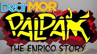 "Dear MOR: ""Palpak"" The Enrico Story 05-29-17"