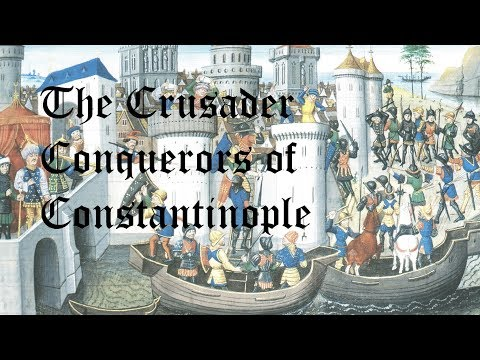 The Crusader Conquerors of Constantinople